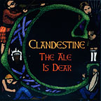 Clandestine, The Ale is Dear CD